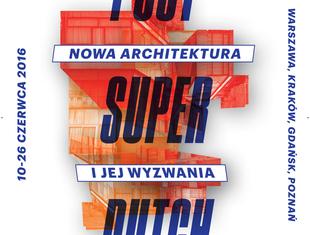 Post Super Dutch. Nowa architektura Holandii w filmie