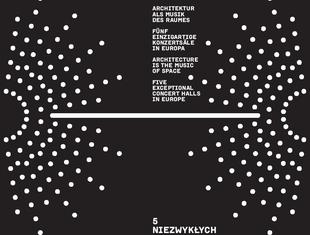 Architektura muzyką przestrzeni. Pięć niezwykłych sal koncertowych Europy